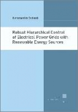 Schaab, Konstantin Robust Hierarchical Control of Electrical Power Grids with Renewable Energy Sources