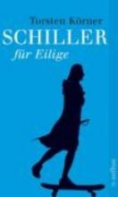 Körner, Torsten Schiller für Eilige
