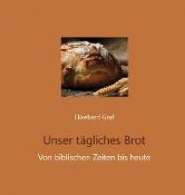 Graf, Ekkehard Unser tägliches Brot