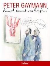 Gaymann, Peter Kunst kommt von Kaufen