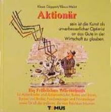 Göppert, Klaus Aktionär. Ein fröhliches Wörterbuch