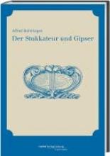 Bohnagen, Alfred Der Stukkateur und Gipser