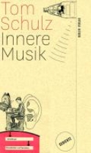 Schulz, Tom Innere Musik
