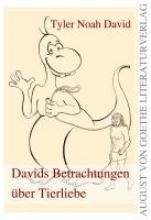 David, Tyler Noah Davids Betrachtungen ber Tierliebe