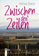 Steiner, Helmut Zwischen den Zeilen