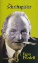 Friedell, Egon Der Schriftspieler