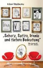Stigulinszky, Roland Scherz, Satire, Ironie und tiefere Bedeutung