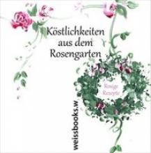 Pastoors, Barbara K�stlichkeiten aus dem Rosengarten