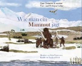 Heeb, Bernhard Wie man ein Mammut jagt