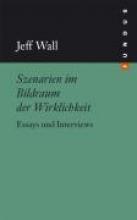 Wall, Jeff Szenarien im Bildraum der Wirklichkeit