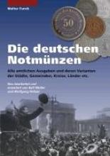 Funck, Walter Die deutschen Notmünzen