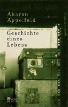 Appelfeld, Aharon Geschichte eines Lebens