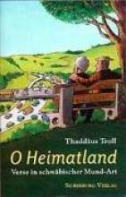 Troll, Thaddäus O Heimatland