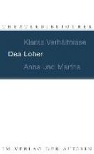 Loher, Dea Klaras Verhältnisse Anna und Martha