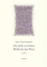 Heindrichs, Heinz A. Gesammelte Gedichte Du nicht zu halten. Weißt du das Wort