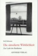 Selbmann, Rolf Die simulierte Wirklichkeit