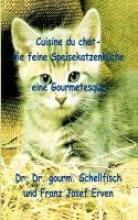 Erven, Franz Josef Cuisine de chat. Die feine Speisekatzenküche
