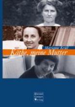 Krüll, Marianne Käthe, meine Mutter