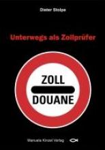 Stolpe, Dieter Unterwegs als Zollprüfer