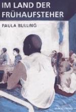 Bulling, Paula Im Land der Frhaufsteher
