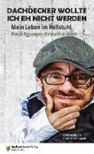 Aguayo-Krauthausen, Raúl Dachdecker wollte ich eh nicht werden