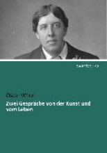 Wilde, Oscar Zwei Gesprche von der Kunst und vom Leben
