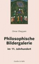 Chayyam, Omar Philosophische Bildergalerie im 11. Jahrhundert