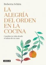 Schira, Roberta La alegría del orden en la cocina The Joy of Tidying Up the Kitchen