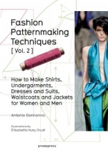 Donnanno, Antonio Fashion Patternmaking Techniques: Women/Men How to Make Shirts, Undergarments, Dresses and Suits, Waistcoats, Men`s Jackets