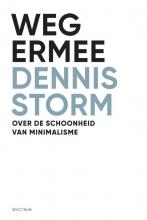 Dennis Storm , Weg ermee