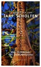 Jaap  Scholten Van Oldenzaal tot Ouaguadougou
