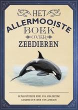 Tom  Jackson Het allermooiste boek over zeedieren