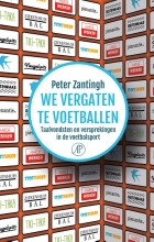 Peter Zantingh , We vergaten te voetballen