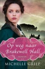 Michelle Griep , Op weg naar Brakewell Hall