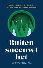Diverse auteurs Marlies Medema  Els Florijn  Frans Willem Verbaas, Buiten sneeuwt het