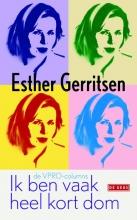 Esther  Gerritsen Ik ben vaak heel kort dom
