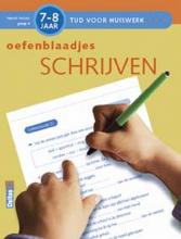 Annemie Bosmans Tijd voor Huiswerk Oefenblaadjes schrijven 7-8 jaar