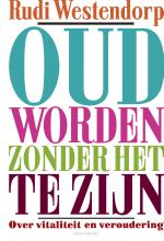 Rudi  Westendorp Oud worden zonder het te zijn