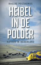 Roelke Posthumus , Heibel in de polder