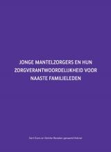 Gert  Evers, Deirdre  Beneken-Kolmer Jonge mantelzorgers en hun zorgverantwoordelijkheid voor naaste familieleden