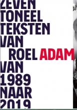 Roel Adam , Zeven toneelteksten van Roel Adam