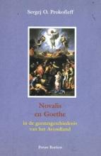 Sergej O. Prokofieff , Novalis en Goethe in de geestesgeschiedenis van het Avondland