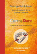 George  Kohlrieser, Susan  Goldsworthy, Duncan  Coombe Care to Dare
