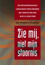 Leo Harmsen Aniet Bruininks, Zie mij, niet mijn stoornis