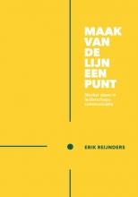 Erik  Reijnders Maak van de lijn een punt