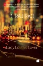 Rao, R. Raj Lady Lolita`s Lover