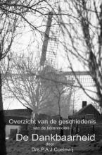 Drs.P.A.J. Coelewij , Overzicht van de geschiedenis van de molen De Dankbaarheid