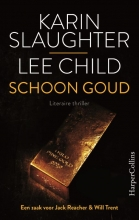 Karin  Slaughter, Lee  Child Schoon goud