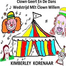 Kimberley Korenaar , Clown Geert En De Dans Wedstrijd Met Clown Willem