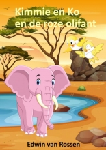 Edwin Van Rossen , Kimmie en Ko en de roze olifant